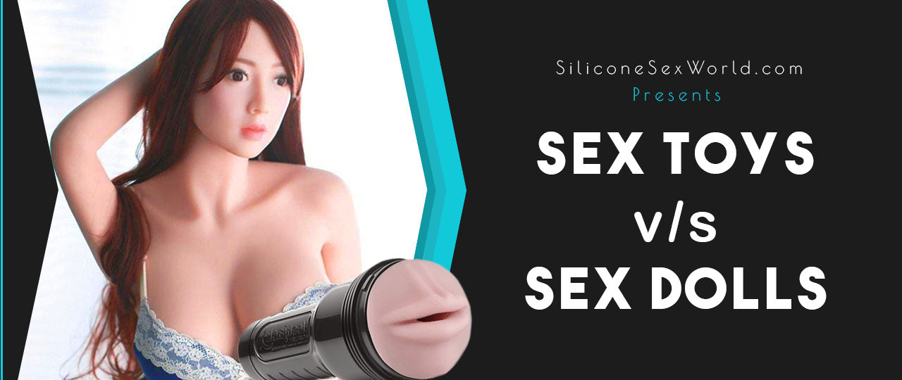 sex dolls or sex toys?