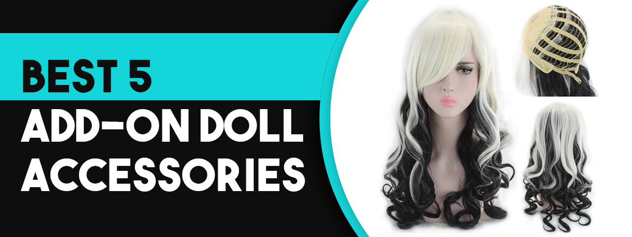 Best 5 Add On Doll Accessories