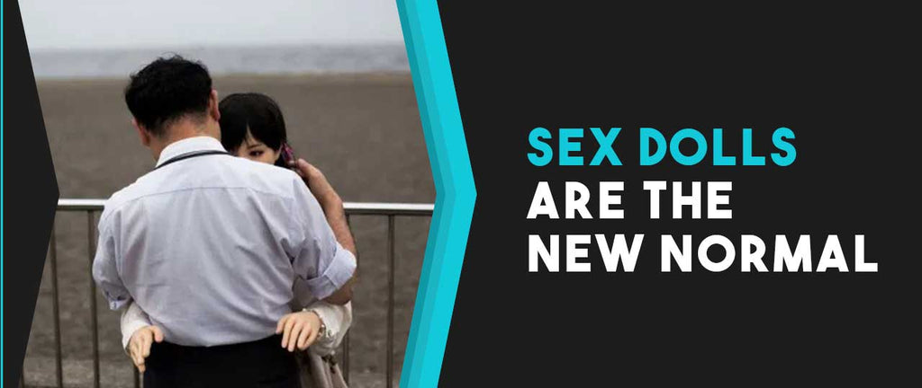 Sex Doll New Normal