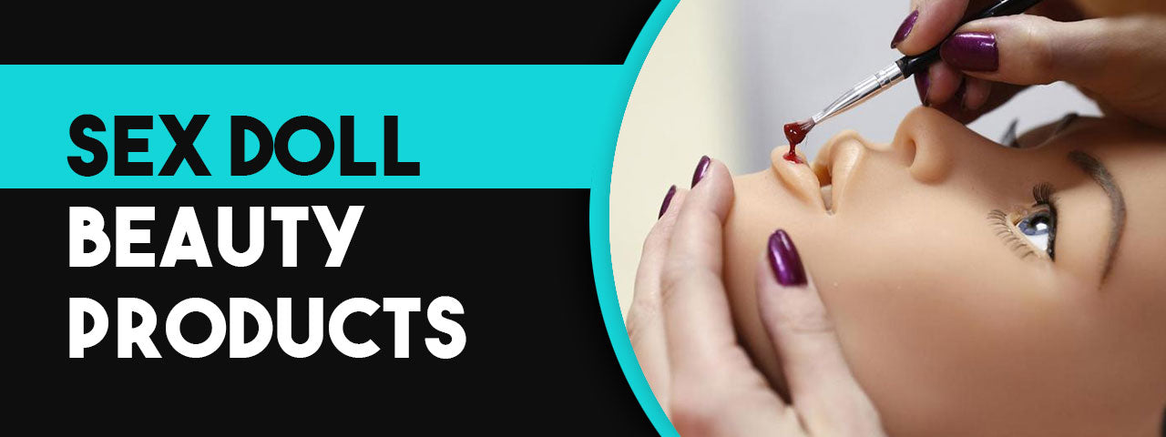 beauty products for sex dolls