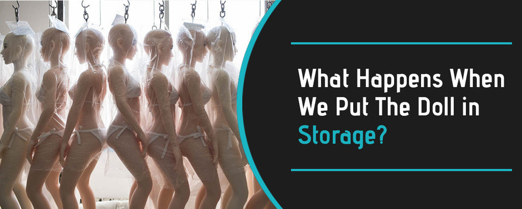 What Happens When We Put The Doll In Storage?