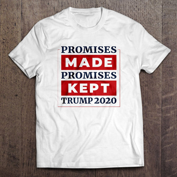 Promises Made Promises Kept Trump T-Shirt