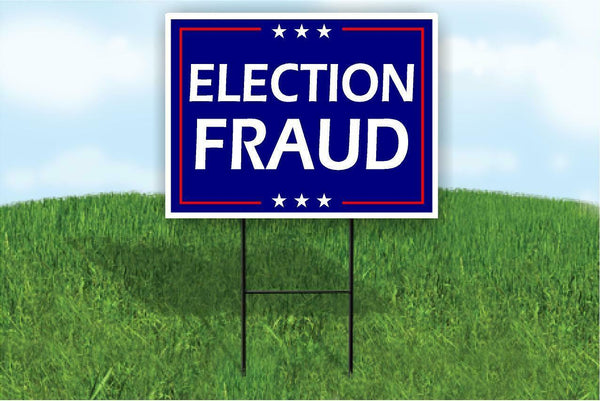 "Election Fraud Yard Sign trump 2020 Large 18""x24"""