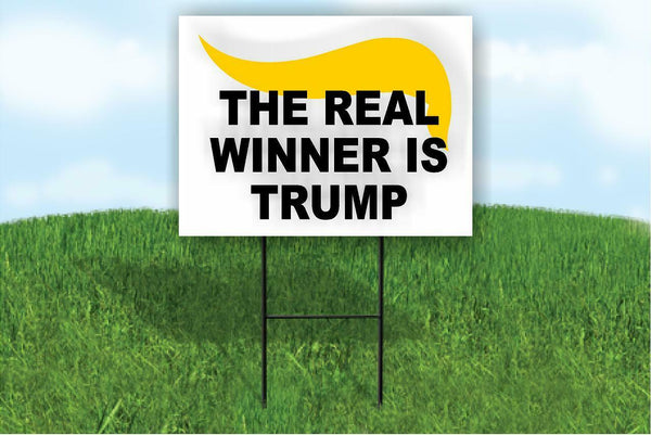"THE REAL WINNER IS DONALD Trump Yard Sign 18""x24"""