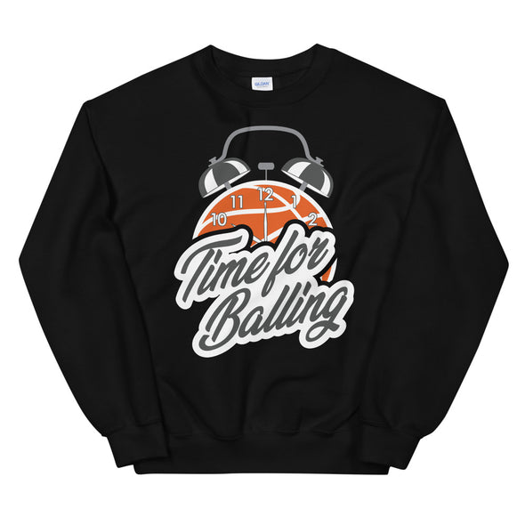 Time For Balling Sweatshirt