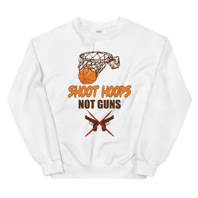 Shoot Hoops Not Guns Sweatshirt