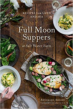 Load image into Gallery viewer, Full Moon Suppers at Salt Water Farm