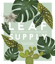 Load image into Gallery viewer, Leaf Supply: A Guide to Keeping Happy House Plants
