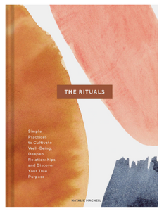 The Rituals: Simple Practices to Cultivate Well-Being