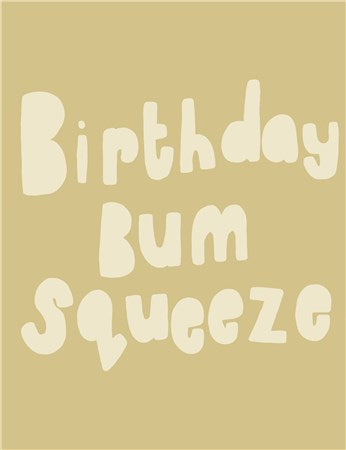 Birthday Bum Squeeze Card