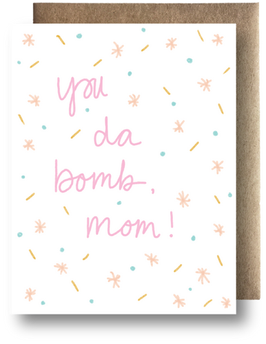 You Da Bomb Mom Card