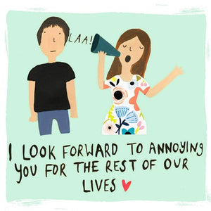 Look Forward to Annoying You Wedding Card
