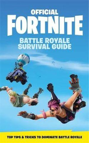 FORTNITE OFFICIAL THE BATTLE ROYALE SURVIVAL GUIDE