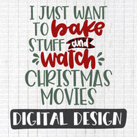 I just want to bake stuff and watch Christmas movie