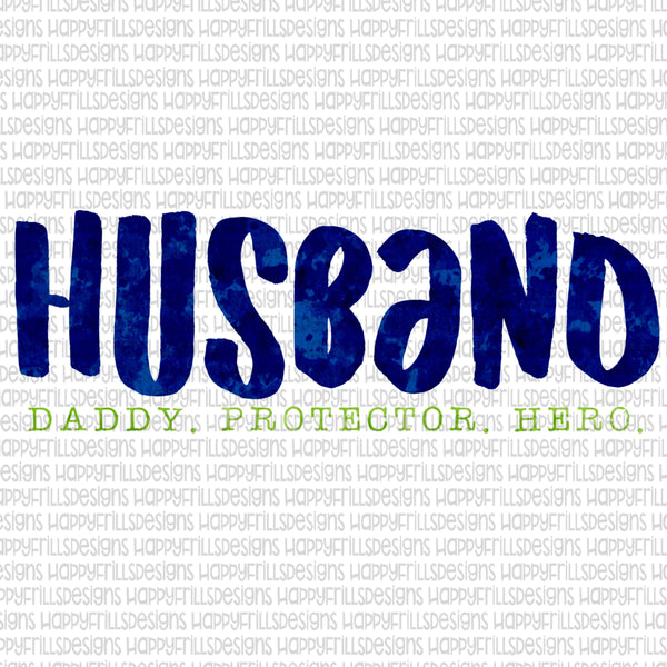 Husband (Daddy. Protector. Hero.)