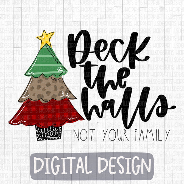Deck The Halls (not your family)
