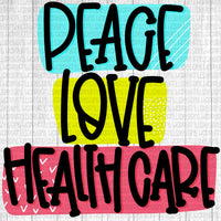 Peace love and Health care