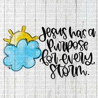 Jesus Has a Purpose For every Storm