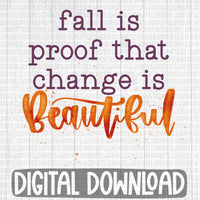 Fall is proof that change is beautiful