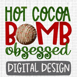 Hot Cocoa Bomb Obsessed (Christmas)