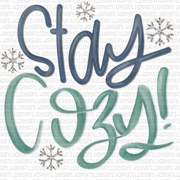 Stay Cozy (with snowflakes)