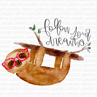 Follow your dreams watercolor sloth