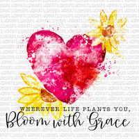 Wherever life plants you bloom with Grace watercolor