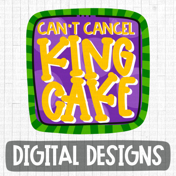 Can't cancel king cake