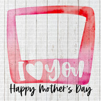 Pink watercolor Mother's Day frame I love you