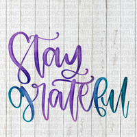 Watercolor Stay Grateful
