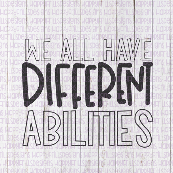 We all have different abilities solid print