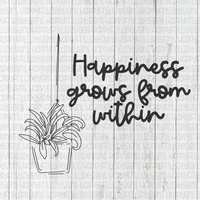 Happiness grows From Within