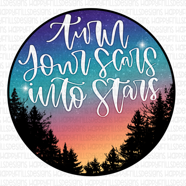 Turn your scars into stars