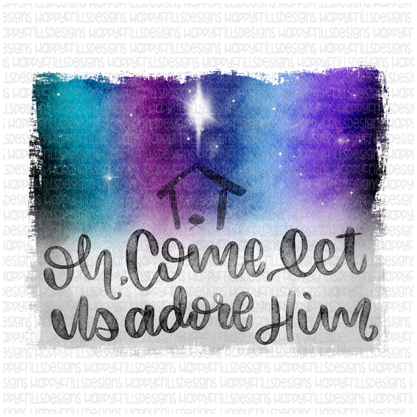 Oh come let us adore him