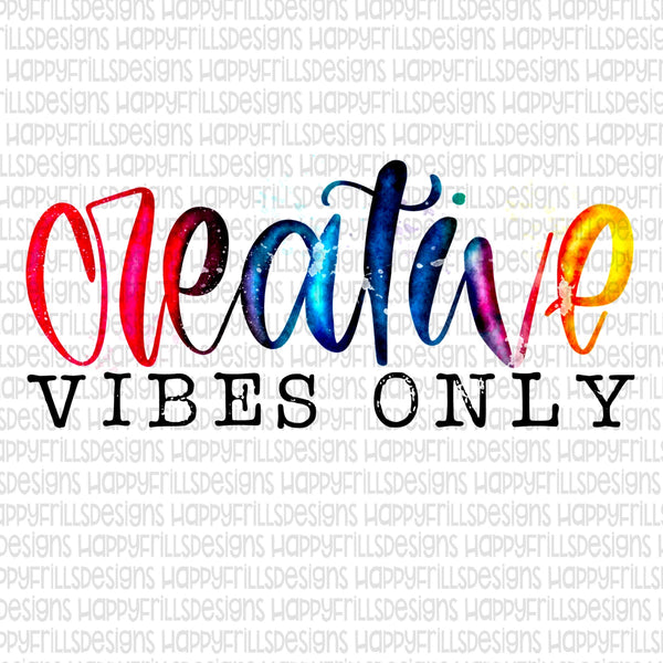 Creative Vibes Only