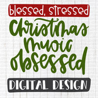 Stressed, Blessed Christmas Music Obsessed