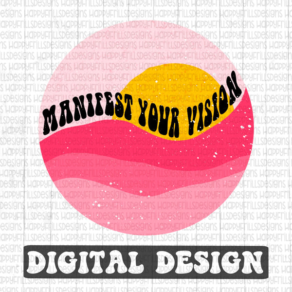 Manifest your vision retro style digital design