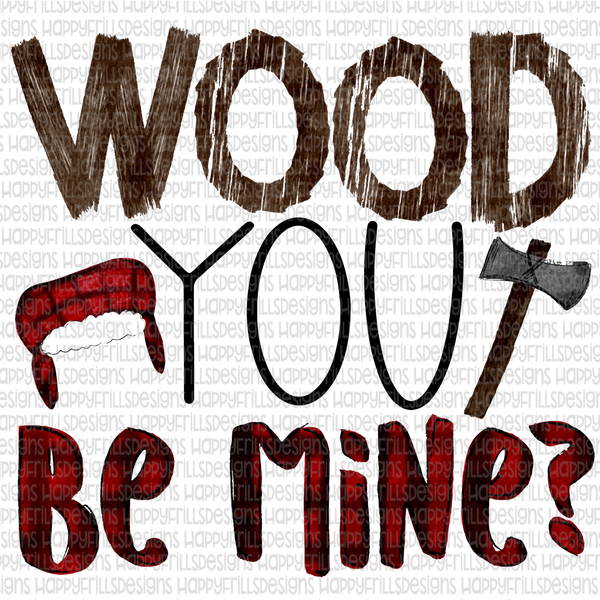 Wood you be mine? (Boys Valentine's Day/lumberjack)