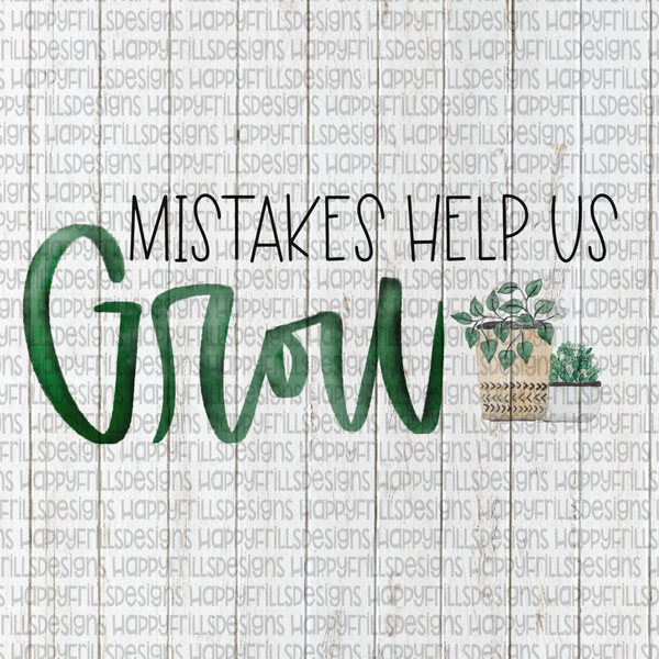 Mistakes help us Grow