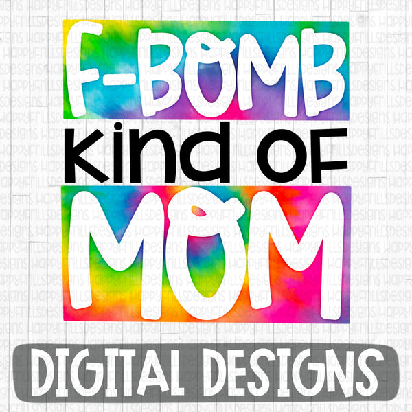 F-Bomb kind of Mom tie dye