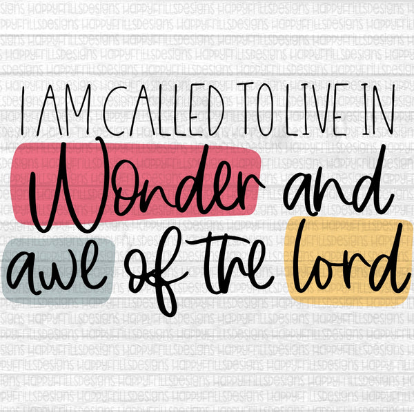 I am called to live in wonder and awe of the Lord