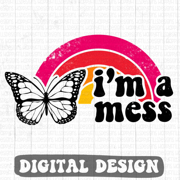 I'm a mess butterfly retro style digital design