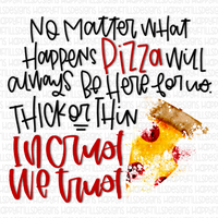 In Crust We Trust Pizza For Life
