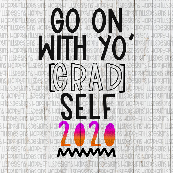 Go on with yo' GRAD self class of 2020 coral/purple