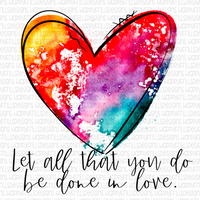 Let all that you do be done in love watercolor heart