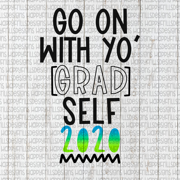 Go on with yo' GRAD self class of 2020 blue/green