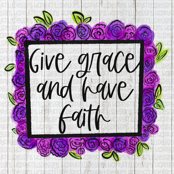 Give grace and have faith