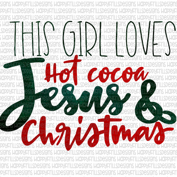 This girl loves Jesus, Hot Cocoa, & Christmas