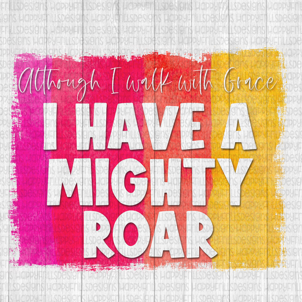 Although I walk with grace, I have a mighty roar