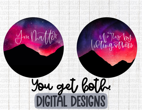 You matter and We rise by lifting others night sky bundle